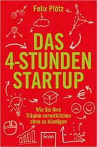 Das vier Stunden StartUp, finanziell frei, geld, macht, wissen, lesen