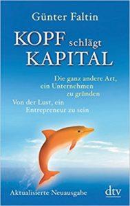Kopf schlägt Kapita, Günter Faltin, unternehmertum, geld frei, business