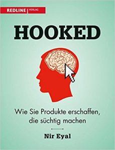 Hooked, Nir Eyal, Erfolg, leben, ziel, produkt, suchtpotential, unternehmertum