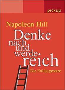 Erfolgsgesetze, napoleon hill, denke nach und werde reich, positiv denken, reichtum, macht, lifestyle